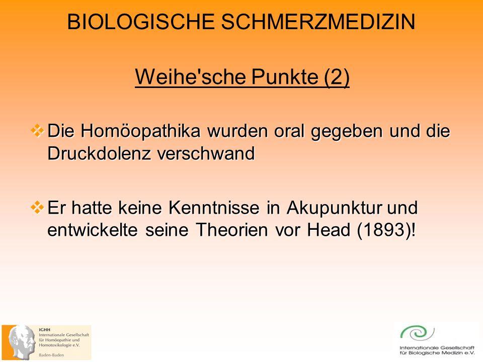 Weihe sche Punkte (2) Die Homöopathika wurden oral gegeben und die Druckdolenz verschwand.