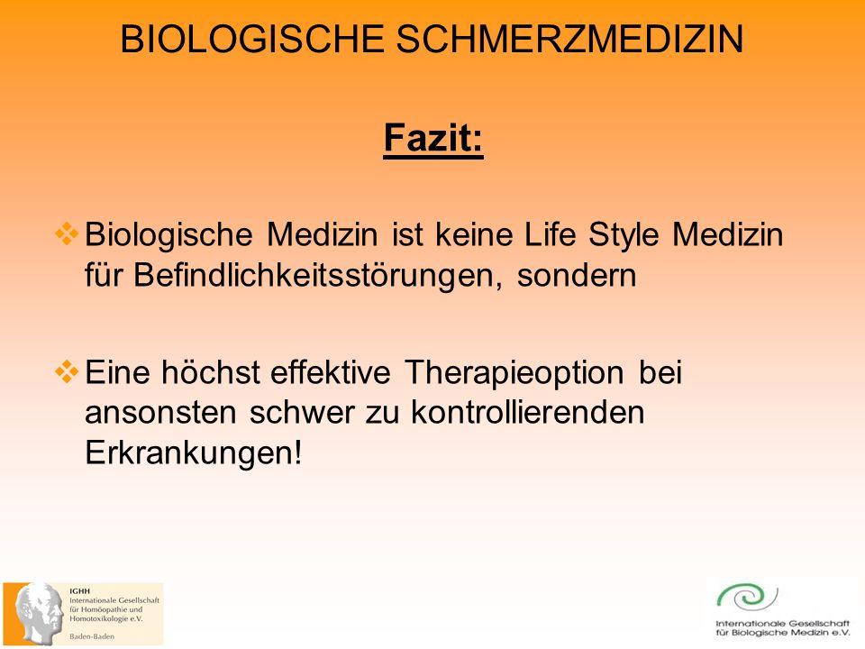 Fazit: Biologische Medizin ist keine Life Style Medizin für Befindlichkeitsstörungen, sondern.