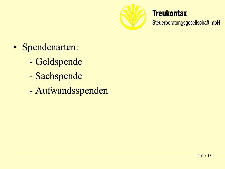 Spendenarten: - Geldspende - Sachspende - Aufwandsspenden