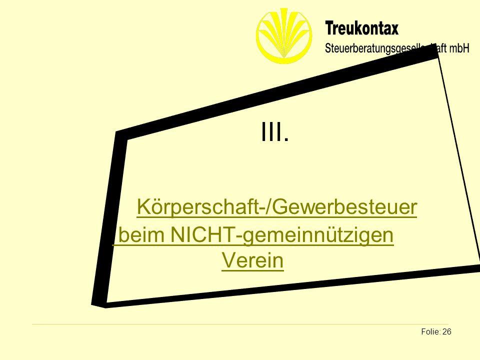 III. Körperschaft-/Gewerbesteuer beim NICHT-gemeinnützigen Verein