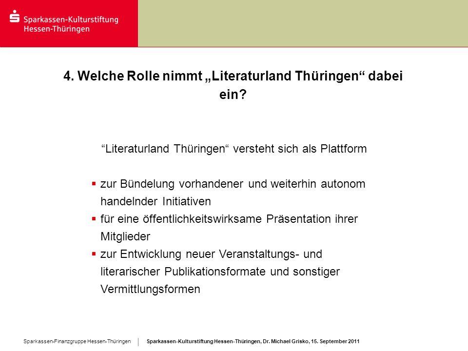 """4. Welche Rolle nimmt """"Literaturland Thüringen dabei ein"""