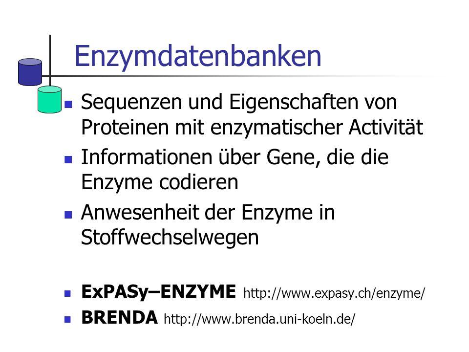EnzymdatenbankenSequenzen und Eigenschaften von Proteinen mit enzymatischer Activität. Informationen über Gene, die die Enzyme codieren.
