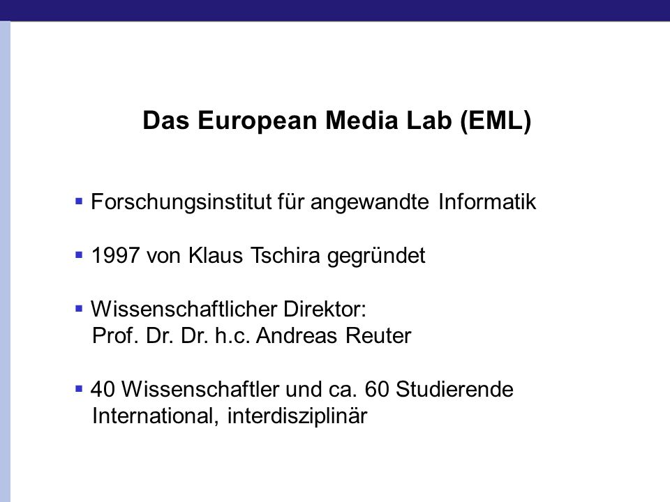 Das European Media Lab (EML)