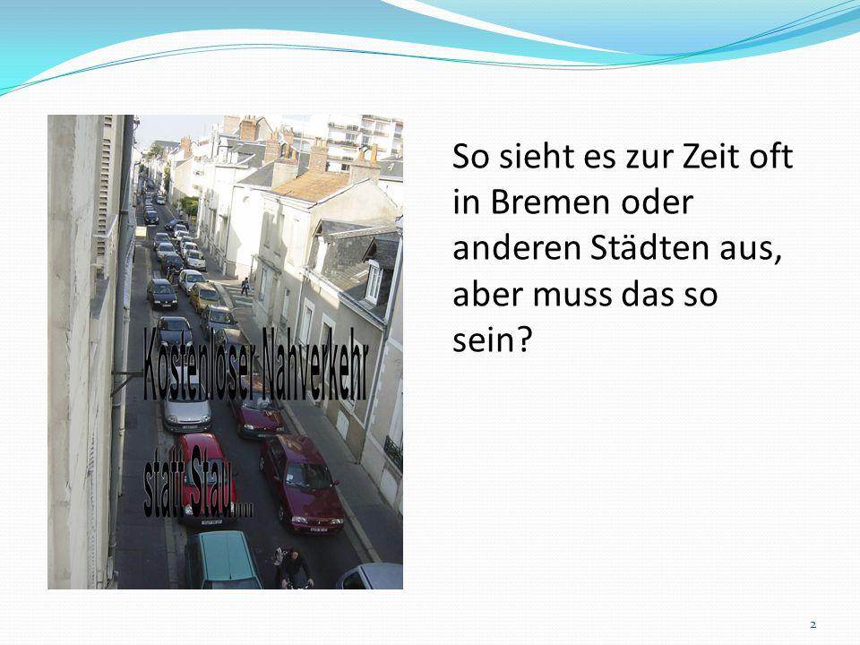 So sieht es zur Zeit oft in Bremen oder anderen Städten aus, aber muss das so sein