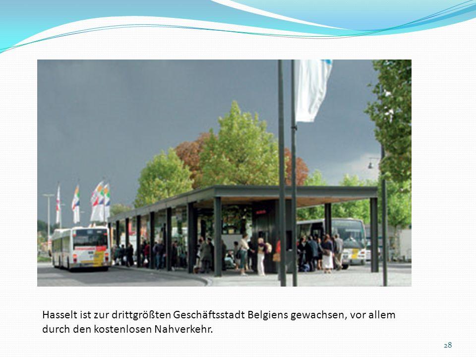 Hasselt ist zur drittgrößten Geschäftsstadt Belgiens gewachsen, vor allem durch den kostenlosen Nahverkehr.