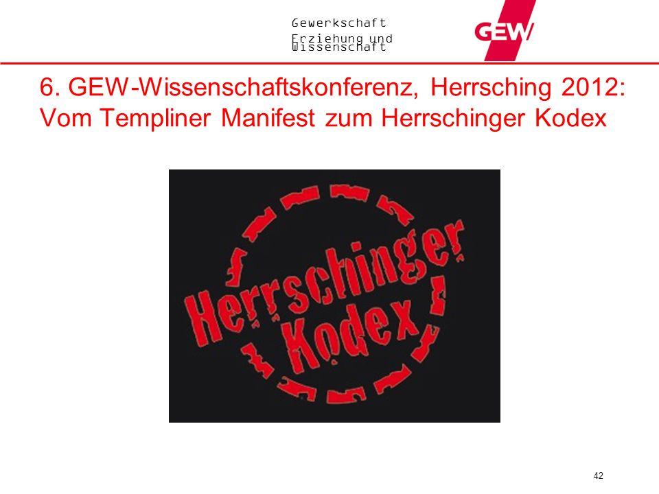 6. GEW-Wissenschaftskonferenz, Herrsching 2012: Vom Templiner Manifest zum Herrschinger Kodex