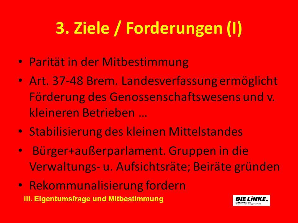 3. Ziele / Forderungen (I)