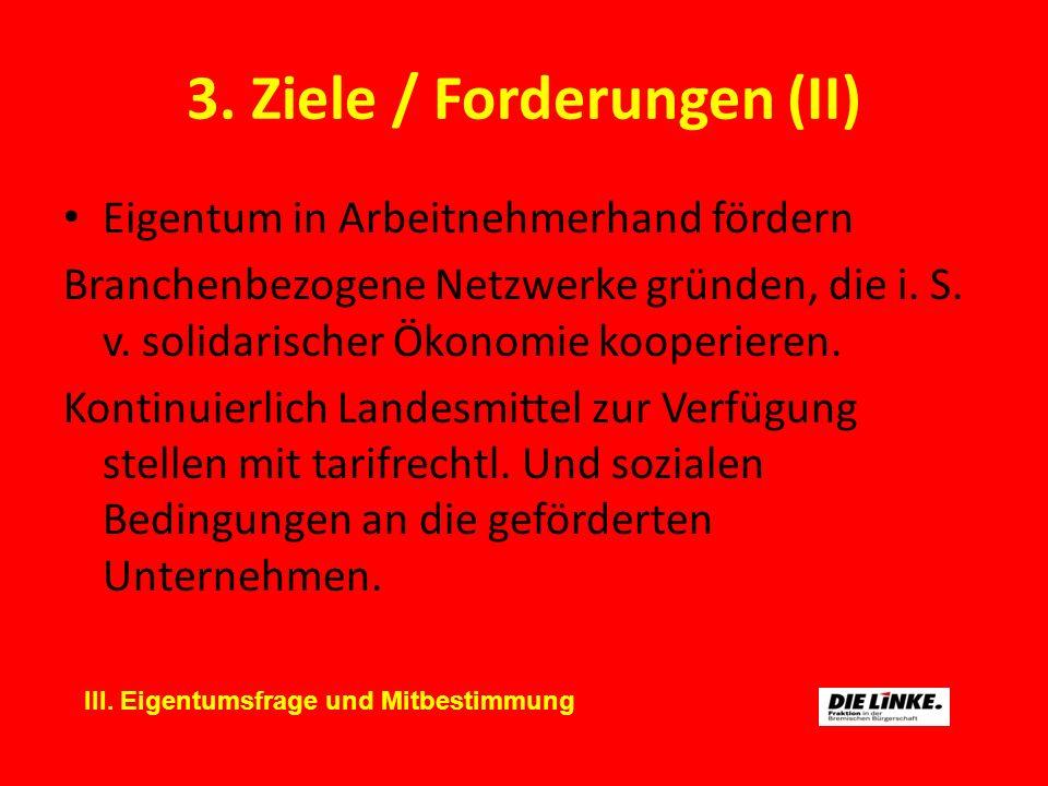 3. Ziele / Forderungen (II)