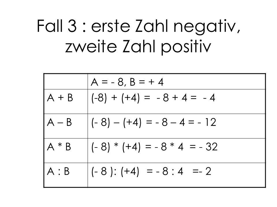 Fall 3 : erste Zahl negativ, zweite Zahl positiv