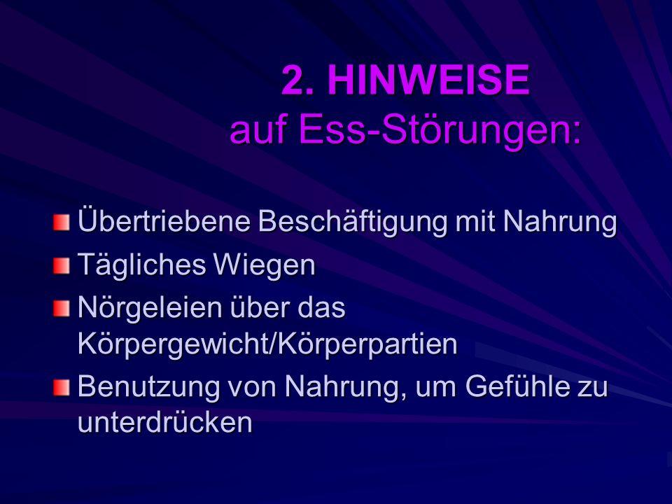 2. HINWEISE auf Ess-Störungen: