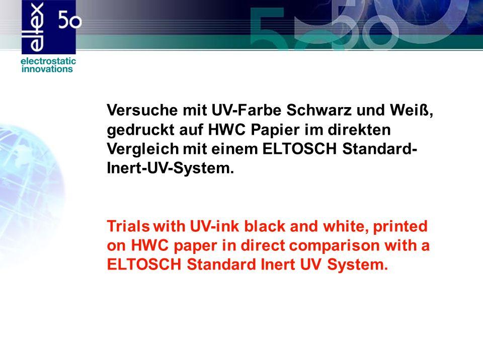 Versuche mit UV-Farbe Schwarz und Weiß, gedruckt auf HWC Papier im direkten Vergleich mit einem ELTOSCH Standard-Inert-UV-System.