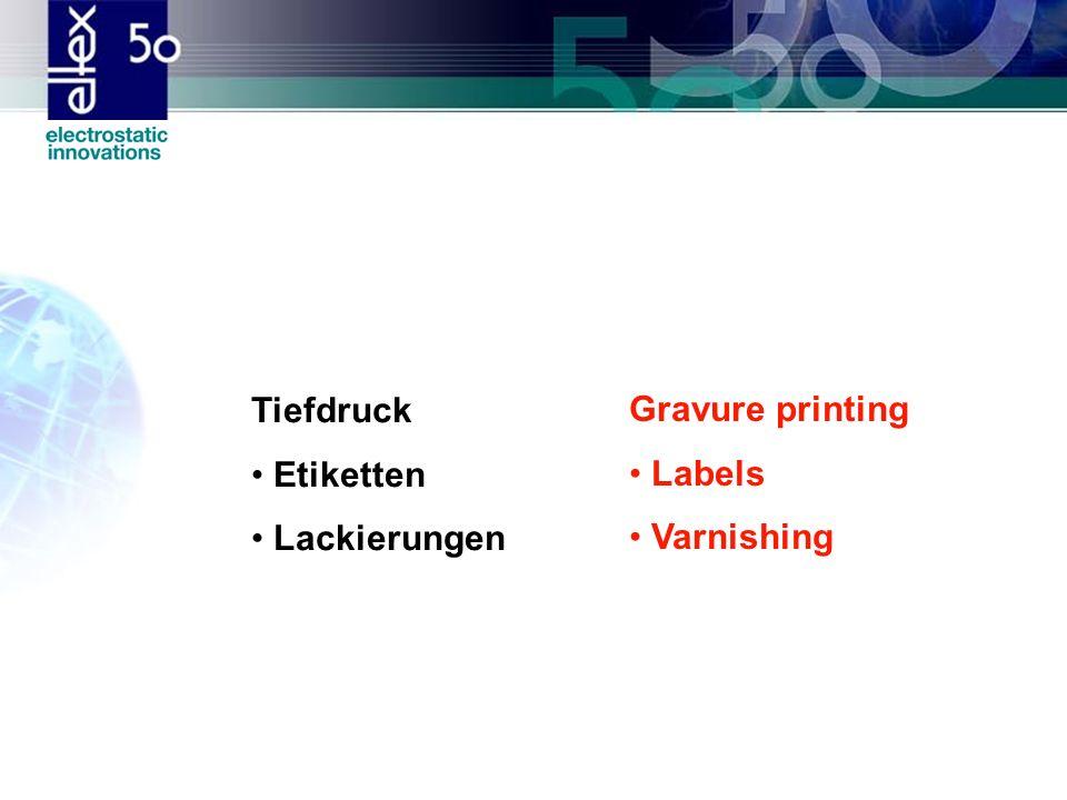 Tiefdruck Etiketten Lackierungen Gravure printing Labels Varnishing