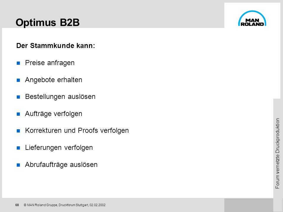 Optimus B2B Der Stammkunde kann: Preise anfragen Angebote erhalten