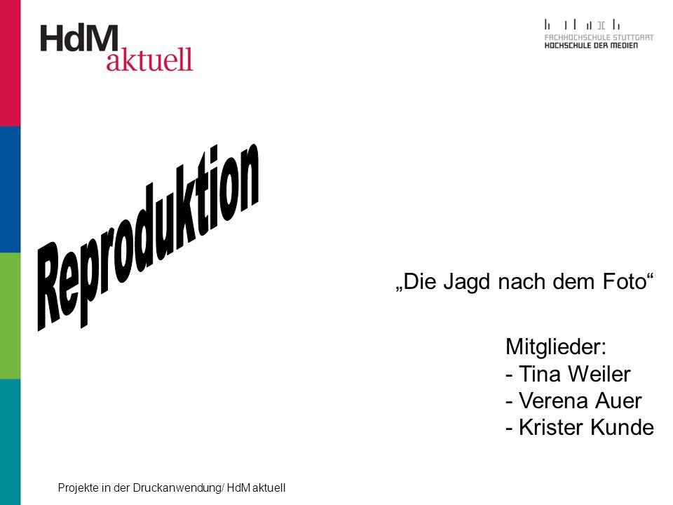 """Reproduktion """"Die Jagd nach dem Foto Mitglieder: - Tina Weiler"""