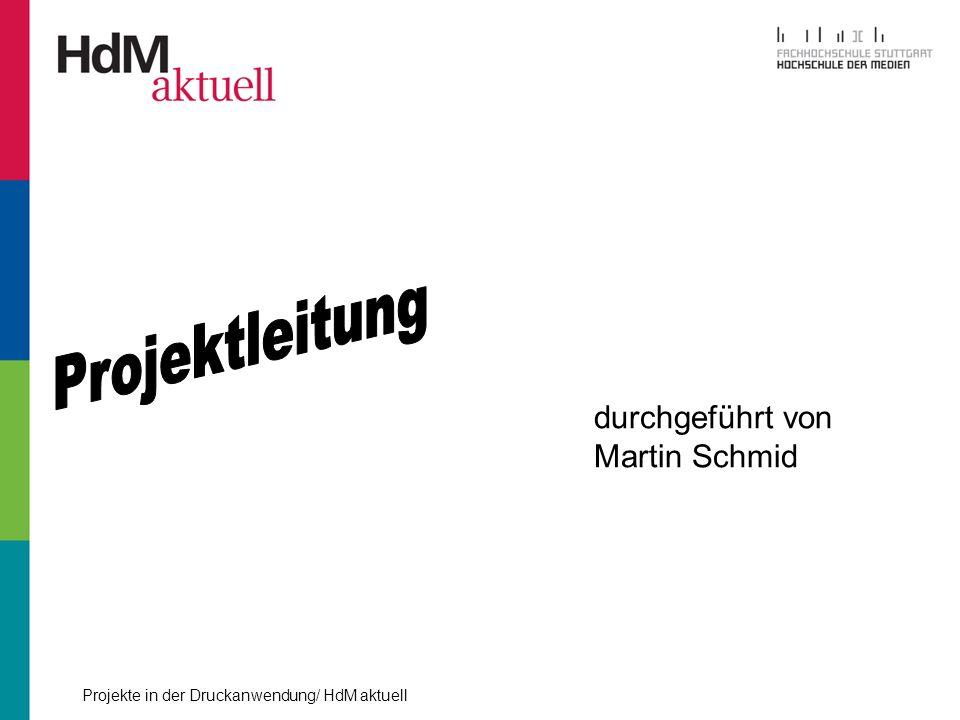 Projektleitung durchgeführt von Martin Schmid