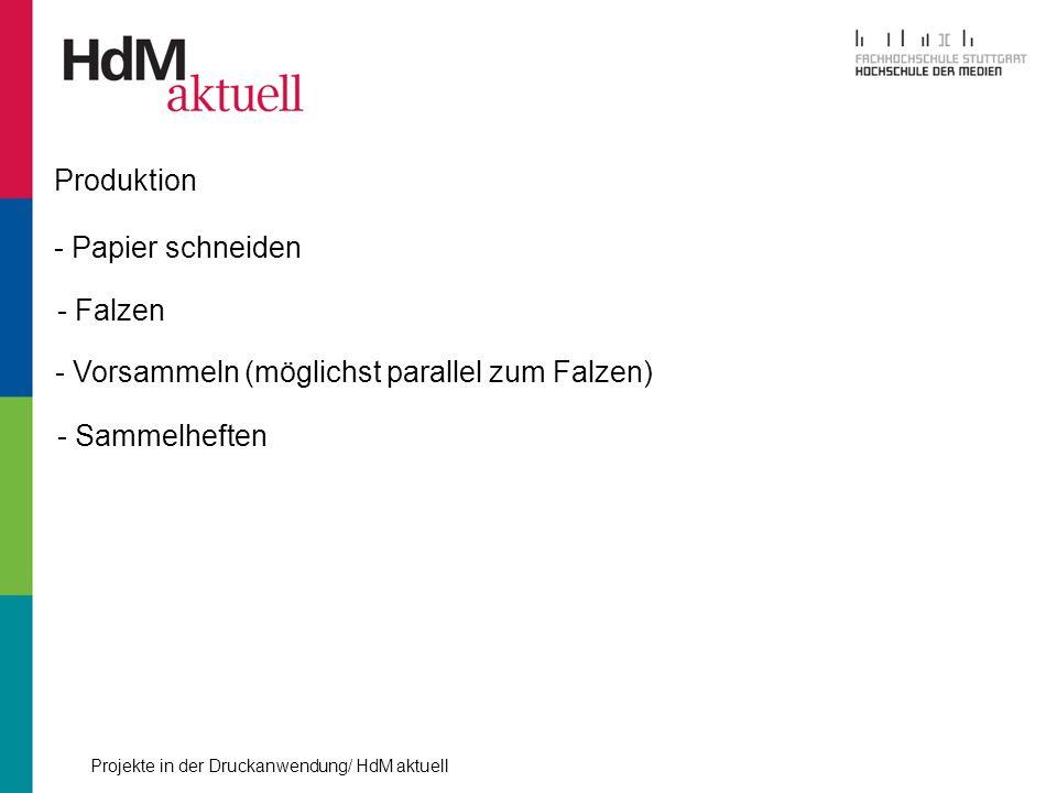 Produktion - Papier schneiden - Falzen - Vorsammeln (möglichst parallel zum Falzen) - Sammelheften