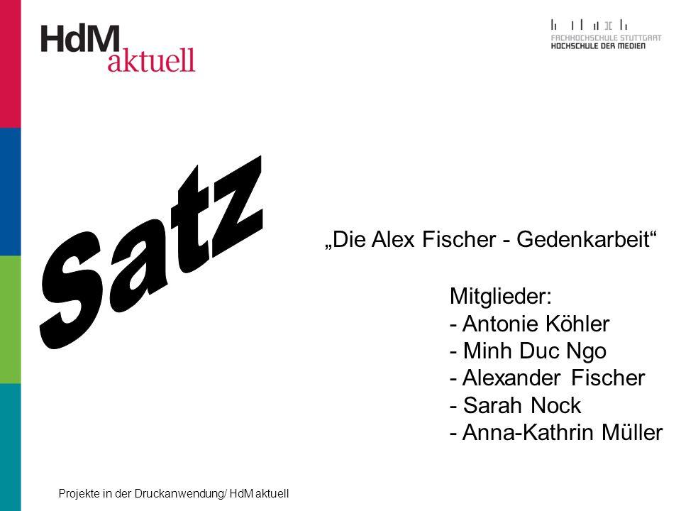 """Satz """"Die Alex Fischer - Gedenkarbeit Mitglieder: - Antonie Köhler"""
