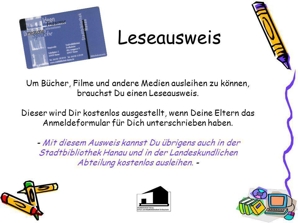LeseausweisUm Bücher, Filme und andere Medien ausleihen zu können, brauchst Du einen Leseausweis.