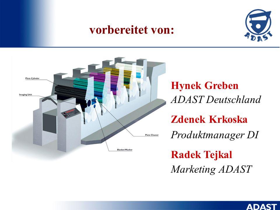 vorbereitet von: Hynek Greben ADAST Deutschland Zdenek Krkoska