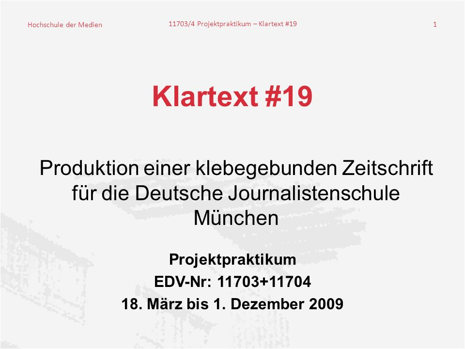 Projektpraktikum EDV-Nr: 11703+11704 18. März bis 1. Dezember 2009
