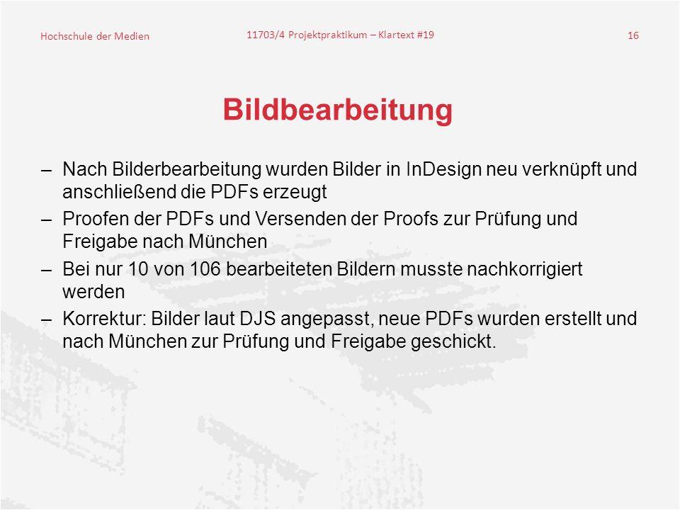 Bildbearbeitung Nach Bilderbearbeitung wurden Bilder in InDesign neu verknüpft und anschließend die PDFs erzeugt.