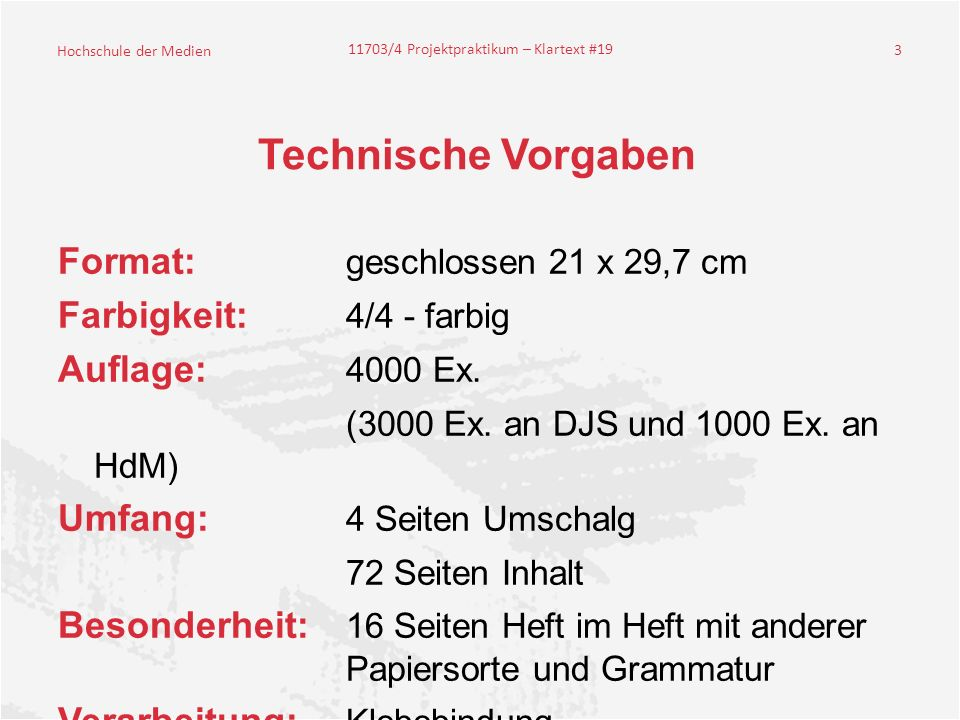Technische Vorgaben Format: geschlossen 21 x 29,7 cm