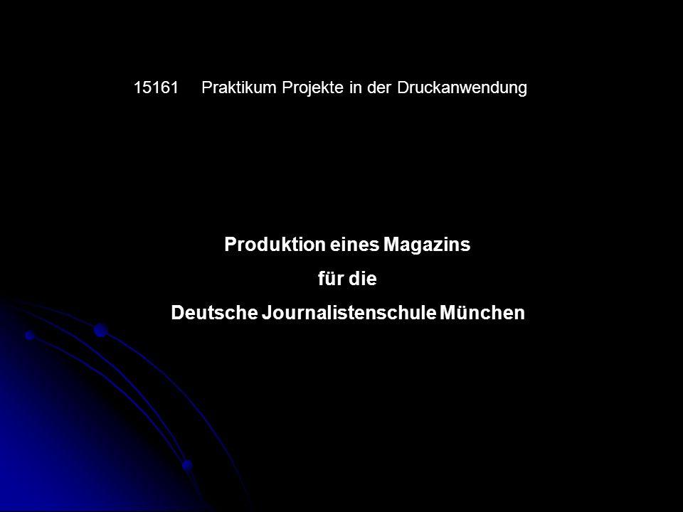 Produktion eines Magazins Deutsche Journalistenschule München