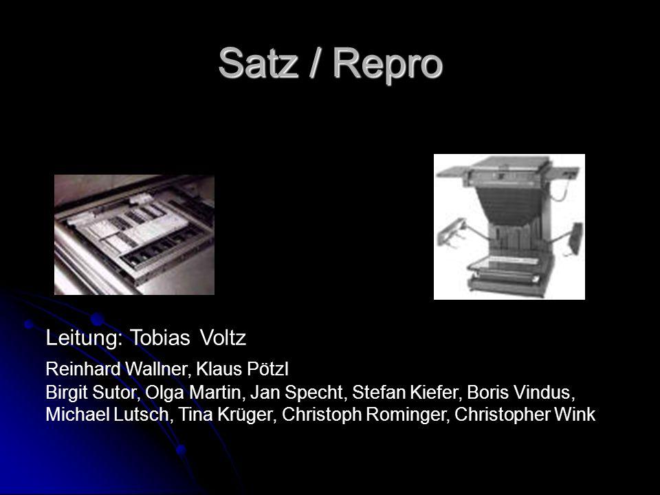 Satz / Repro Leitung: Tobias Voltz Reinhard Wallner, Klaus Pötzl