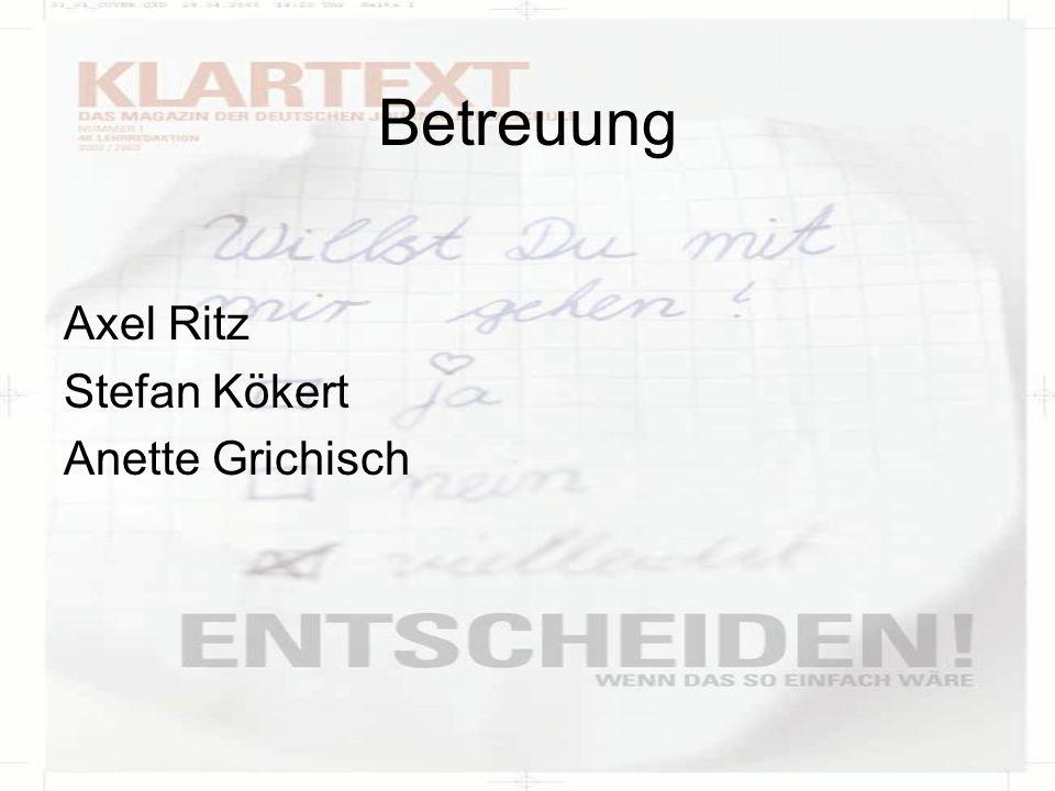 Betreuung Axel Ritz Stefan Kökert Anette Grichisch