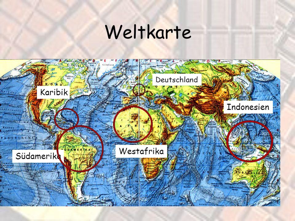 Weltkarte Deutschland Karibik Indonesien Westafrika Südamerika