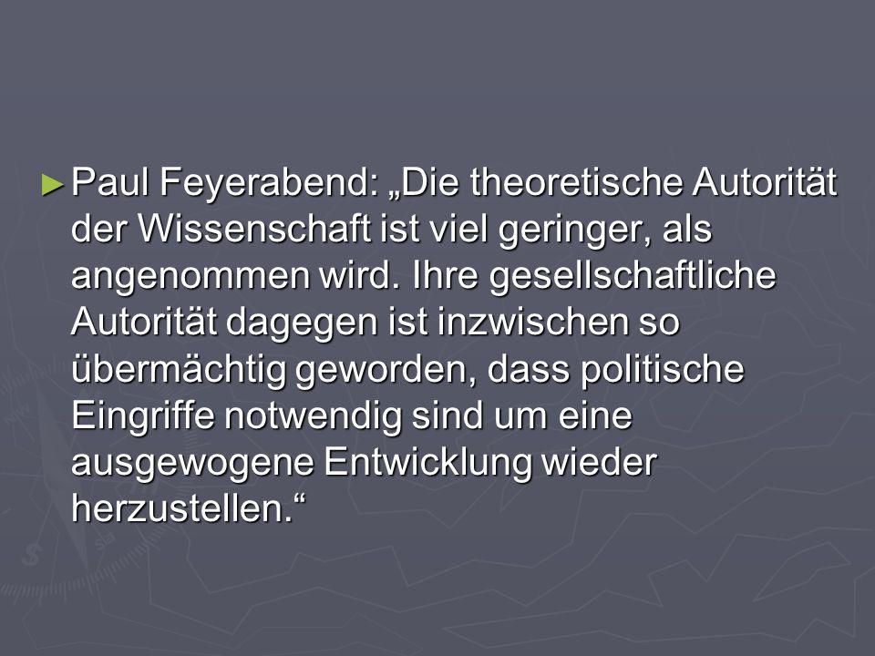"""Paul Feyerabend: """"Die theoretische Autorität der Wissenschaft ist viel geringer, als angenommen wird."""