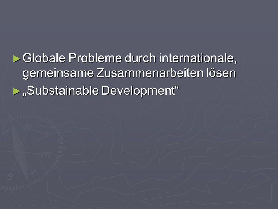 Globale Probleme durch internationale, gemeinsame Zusammenarbeiten lösen