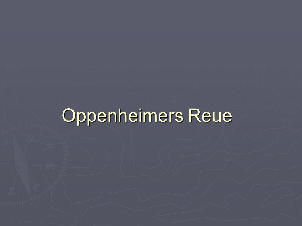 Oppenheimers Reue