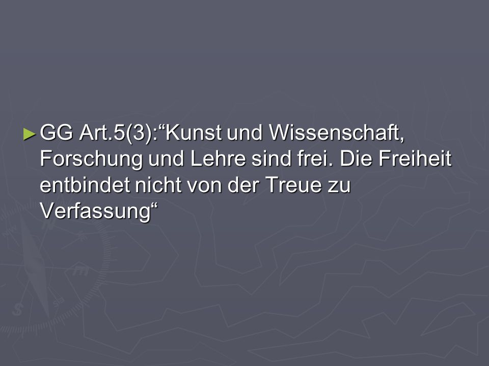 GG Art. 5(3): Kunst und Wissenschaft, Forschung und Lehre sind frei