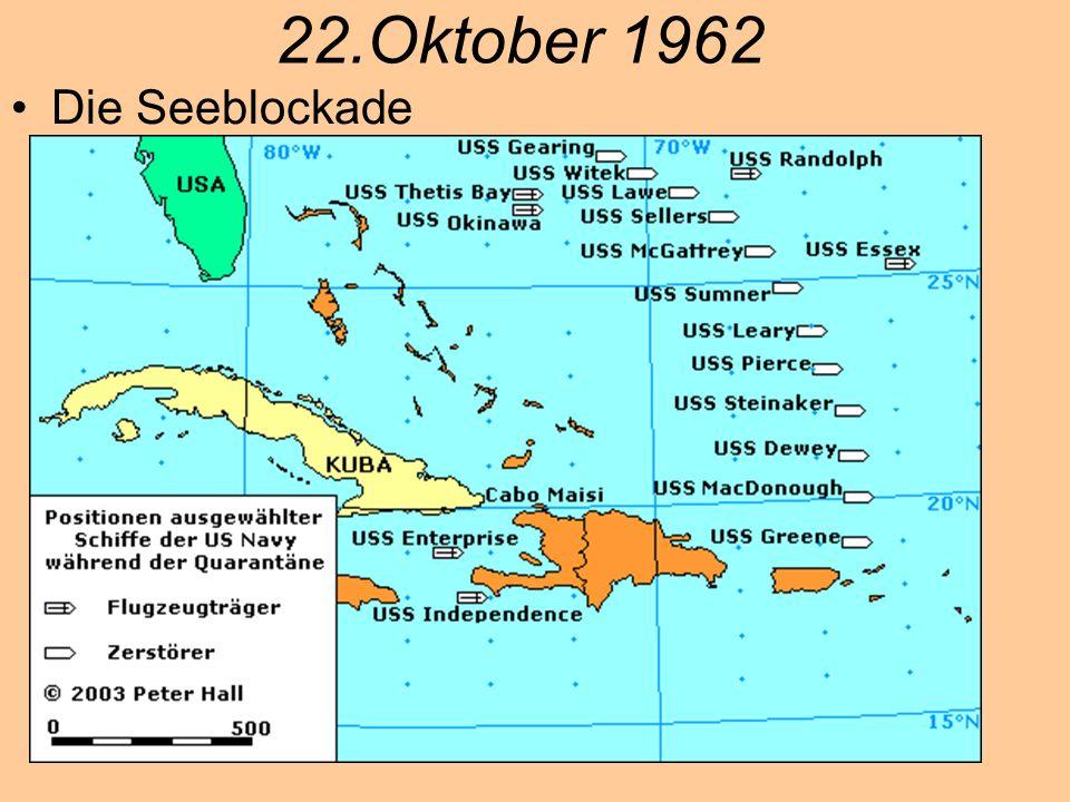 22.Oktober 1962 Die Seeblockade