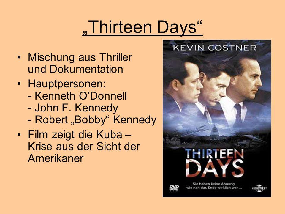 """""""Thirteen Days Mischung aus Thriller und Dokumentation"""