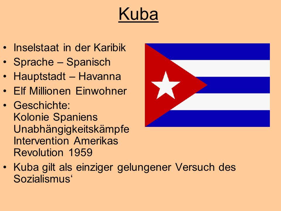 Kuba Inselstaat in der Karibik Sprache – Spanisch Hauptstadt – Havanna