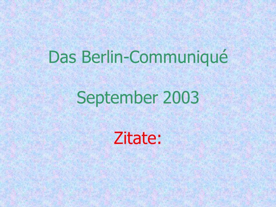 Das Berlin-Communiqué September 2003 Zitate: