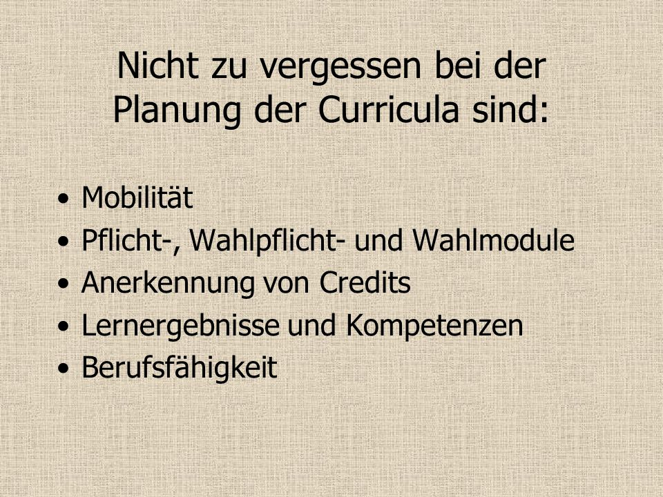 Nicht zu vergessen bei der Planung der Curricula sind: