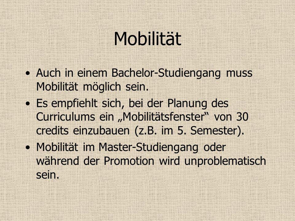 Mobilität Auch in einem Bachelor-Studiengang muss Mobilität möglich sein.