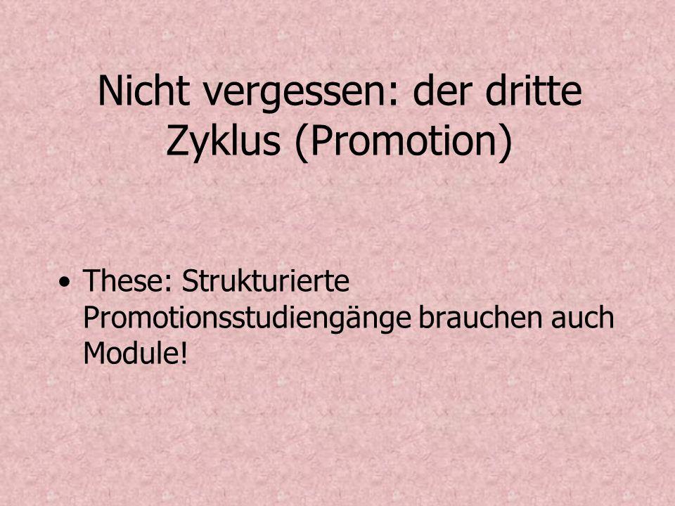 Nicht vergessen: der dritte Zyklus (Promotion)