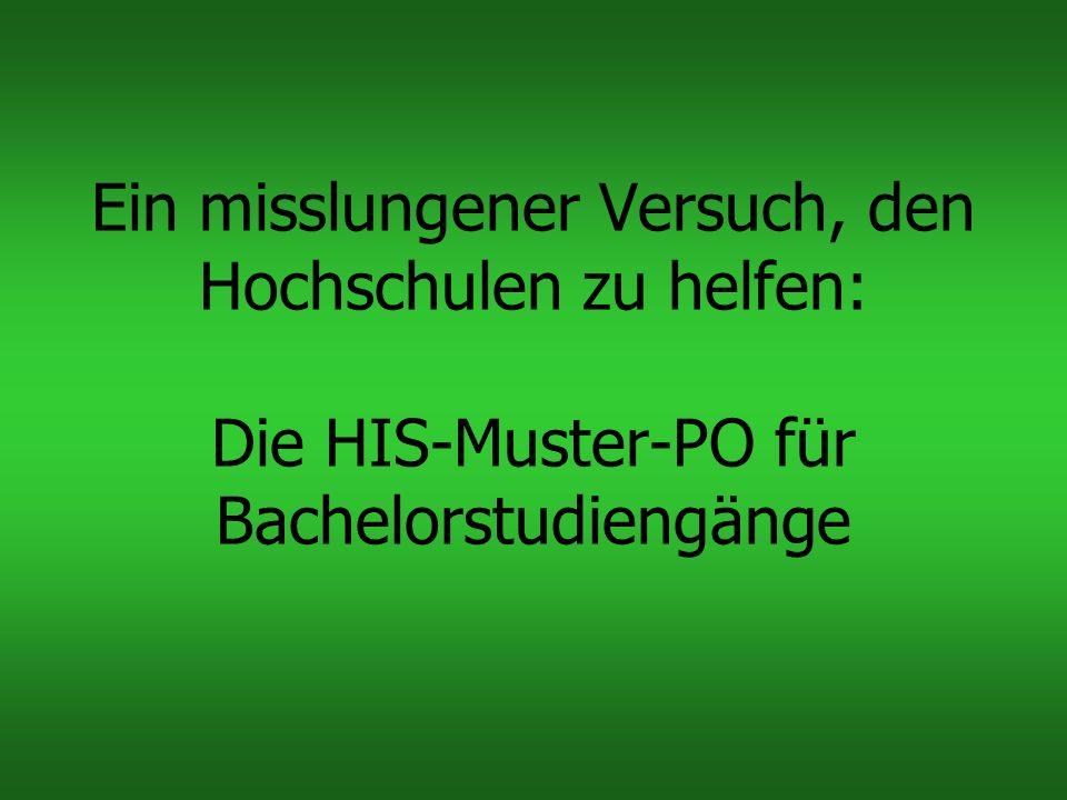 Ein misslungener Versuch, den Hochschulen zu helfen: Die HIS-Muster-PO für Bachelorstudiengänge