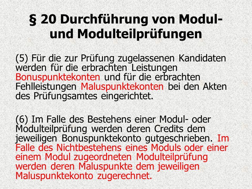 § 20 Durchführung von Modul- und Modulteilprüfungen