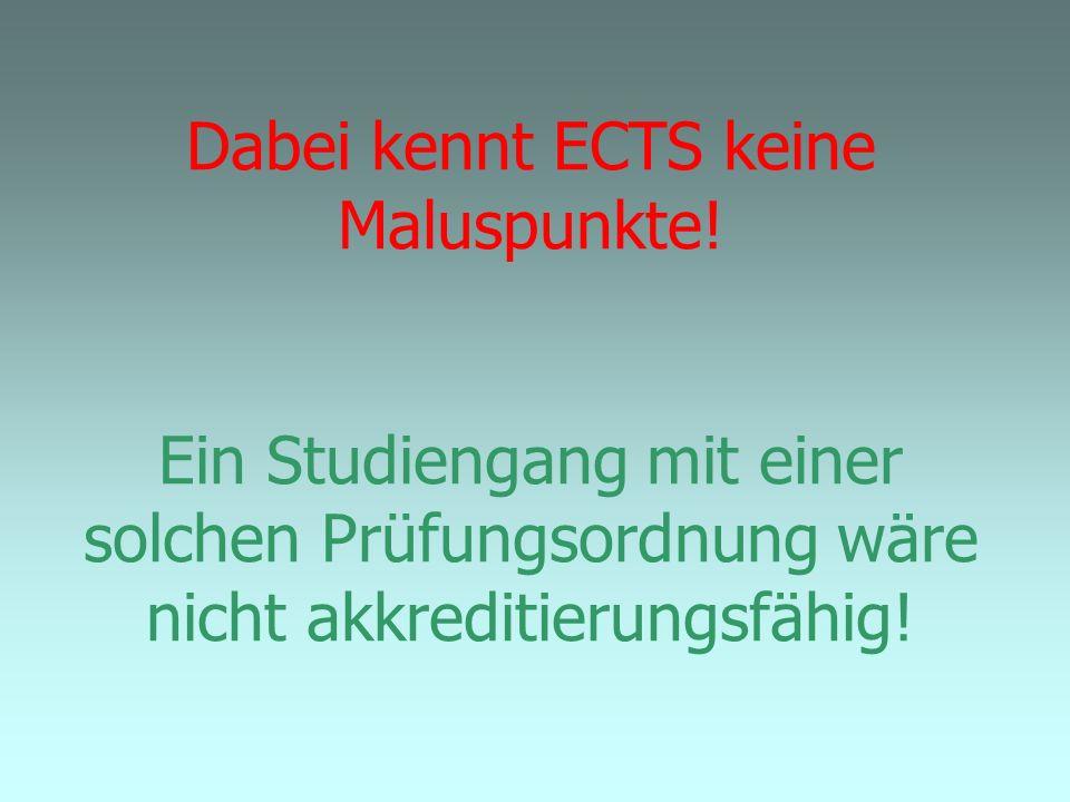 Dabei kennt ECTS keine Maluspunkte