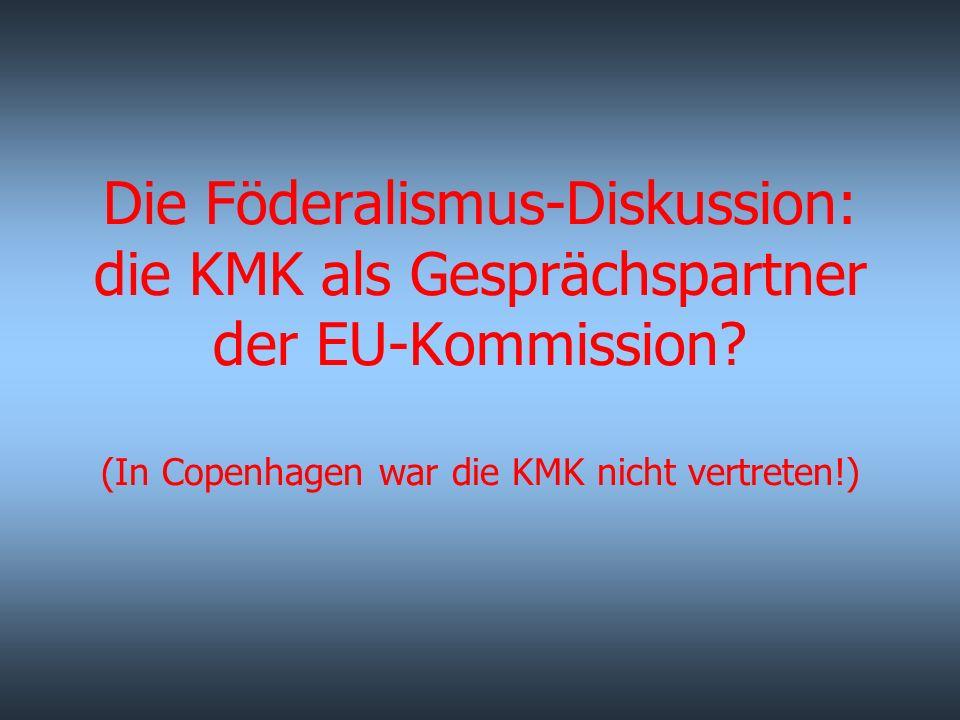 Die Föderalismus-Diskussion: die KMK als Gesprächspartner der EU-Kommission.