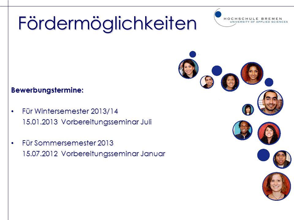 Fördermöglichkeiten Bewerbungstermine: Für Wintersemester 2013/14