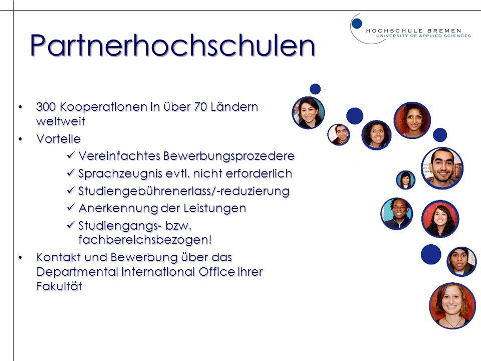 Partnerhochschulen 300 Kooperationen in über 70 Ländern weltweit