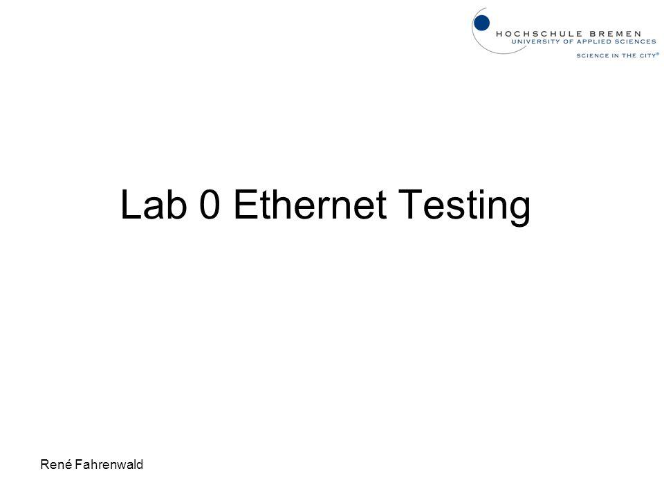 Lab 0 Ethernet Testing René Fahrenwald