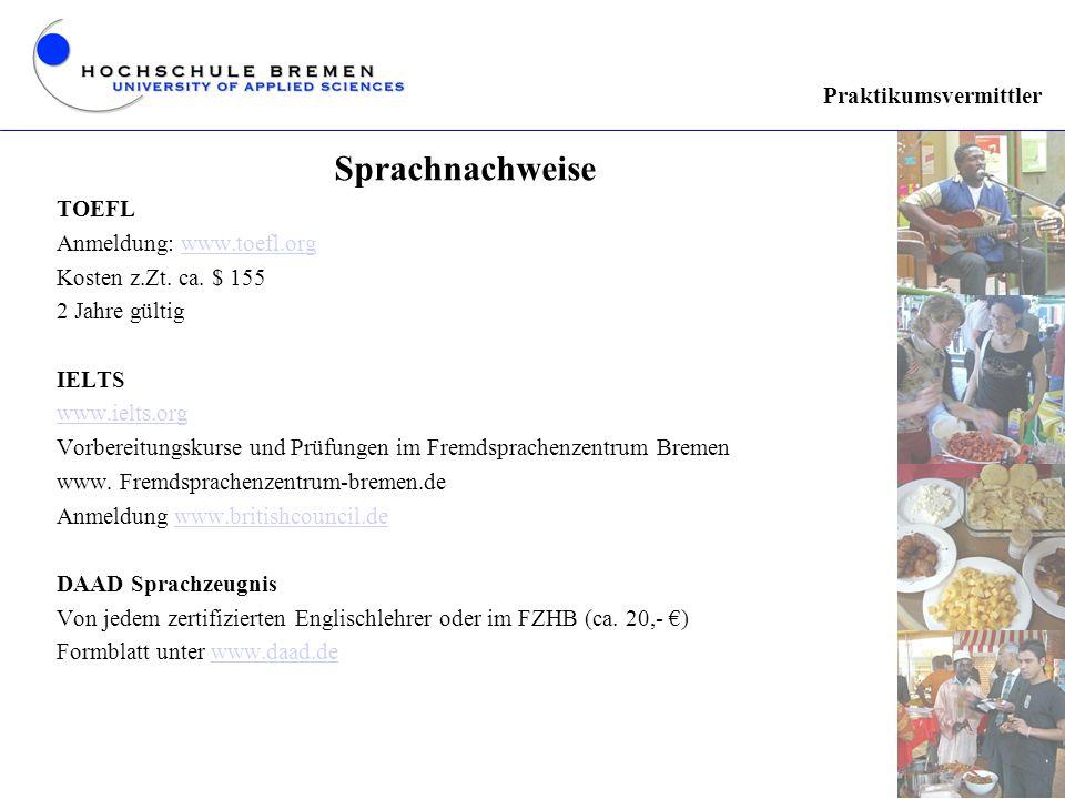 Sprachnachweise Praktikumsvermittler TOEFL Anmeldung: www.toefl.org