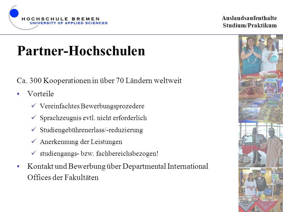 Partner-Hochschulen Ca. 300 Kooperationen in über 70 Ländern weltweit